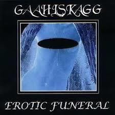 Gaahlskagg - Erotic Funeral -  CD