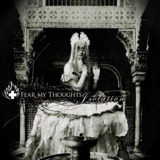 Fear My Thoughts - Isolation CD