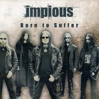Impious - Born To Suffer -  CD