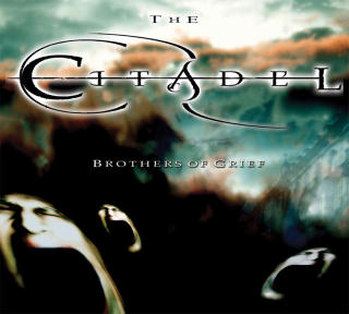 Citadel, The - Brothers Of Grief CD