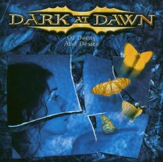 Dark At Dawn - Of Decay and Desire CD -